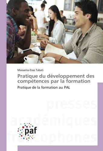 Pratique du developpement des competences par la formation: Pratique de la formation au PAL par Massama-Esso Tabati