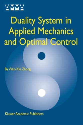 Duality System in Applied Mechanics and Optimal Control (Advances in Mechanics and Mathematics Book 5) (English Edition) -