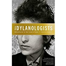 [(The Dylanologists: Adventures in the Land of Bob)] [Author: David Kinney] published on (May, 2014)