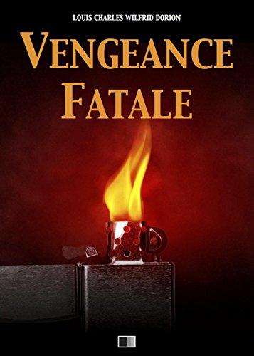 Vengeance fatale par Louis Charles Wilfrid Dorion