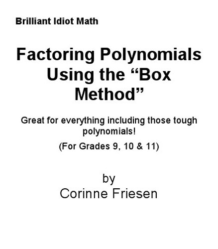 "Factoring Polynomials Using the ""Box Method"" (Brilliant Idiot Math)"