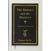 The Minister and the Murderer: A Book of Aftermaths