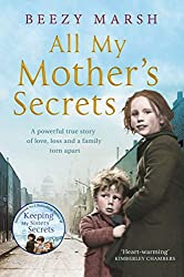 All My Mother's Secrets: A Powerful True Story of Love, Loss and a Family Torn Apart