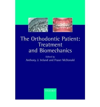 (THE ORTHODONTIC PATIENT TREATMENT AND BIOMECHANICS) BY Ireland, Anthony J.(Author)Paperback Jul-2003