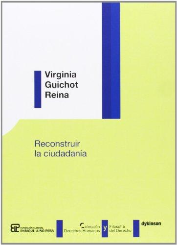 Reconstruir la ciudadanía (Colección Derechos Humanos y Filosofía del Derecho)