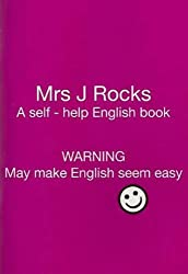 Mrs J Rocks: A Self-help English Book: Warning May Make English Seem Easy