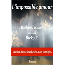 L'impossible amour: Roman