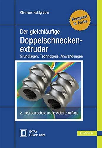 Der gleichläufige Doppelschneckenextruder: Grundlagen, Technologie, Anwendungen