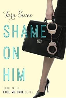 Shame on Him (Fool Me Once Book 3) (English Edition) von [Sivec, Tara]