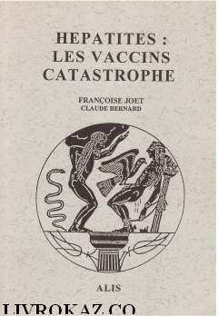 Hépatites : Les vaccins catastrophe