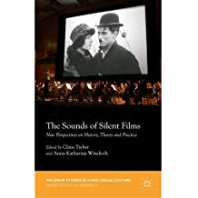 [(The Sounds of Silent Films: New Perspectives on History, Theory and Practice)] [Author: Claus Tieber] published on (October, 2014)