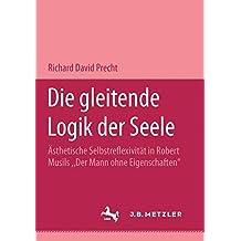 Die gleitende Logik der Seele: ästhetische Selbstreflexivität in Robert Musils Der Mann ohne Eigenschaften