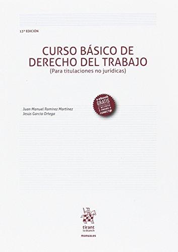Curso Básico de Derecho del Trabajo (Para Titulaciones no Jurídicas) 13ª Edición 2017 (Manuales de Derecho del Trabajo y Seguridad Social)