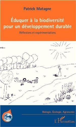 Eduquer à la biodiversité pour un développement drable de MATAGNE PATRICK (29 octobre 2012) Broché