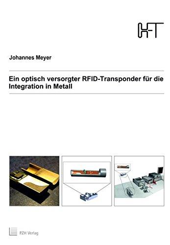 Ein optisch versorgter RFID-Transponder für die Integration in Metall (Berichte aus dem HFT)