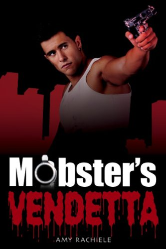 Mobster's Vendetta: Mobster's Series 3 by Amy Rachiele