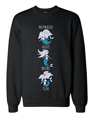 Mermaids Have More Fun Three Cheerful Mermaids Classic Sweatshirt Extra Large (Crew Pearl Black)