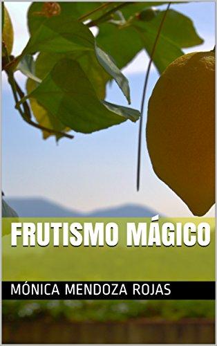 Frutismo mágico, la hecatombe