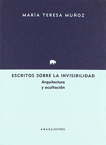 Escritos sobre la invisibilidad (Lecturas de arquitectura)