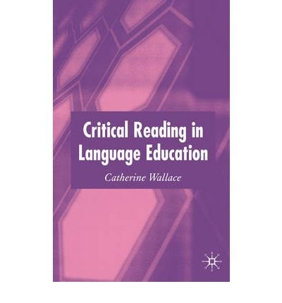 [(Critical Reading in Language Education)] [Author: Catherine Wallace] published on (March, 2004)