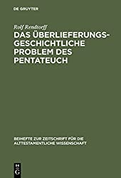 Das überlieferungsgeschichtliche Problem des Pentateuch (Beihefte zur Zeitschrift für die alttestamentliche Wissenschaft 147)