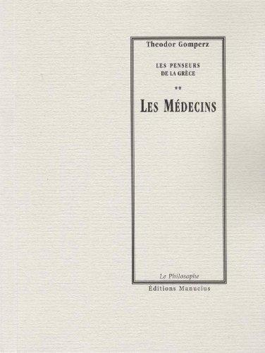 Les Médecins: Les penseurs de la Grèce par Theodor GOMPERZ