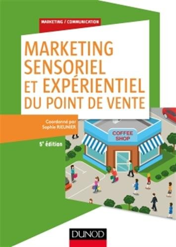 Marketing sensoriel et expérientiel du point de vente - 5e éd.