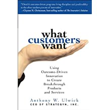 What Customers Want (text only) 1 edition by A.Ulwick