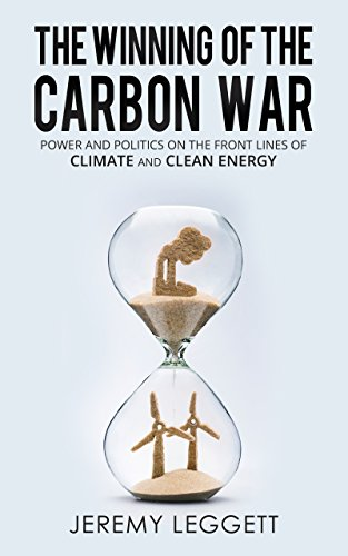 The Winning of the Carbon War: Power and Politics on the Front Line of Climate and Clean Energy (English Edition) -