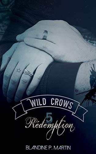 Wild Crows: 5. Rédemption par Blandine P. Martin