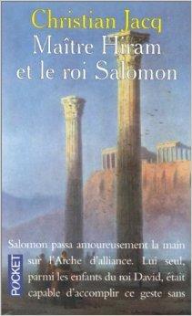 Maître Hiram et le roi Salomon de Christian Jacq ( 1 janvier 1991 )