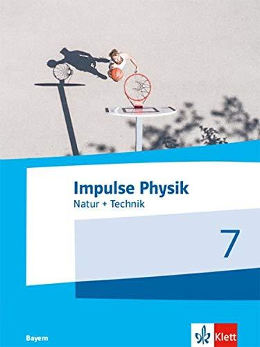 Impulse Physik 7. Ausgabe Bayern: Schülerbuch Klasse 7 (Impulse Physik. Ausgabe für Bayern ab 2019)