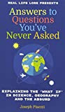 Answers to Questions You've Never Asked: Explaining the What If in Science, Geograp...