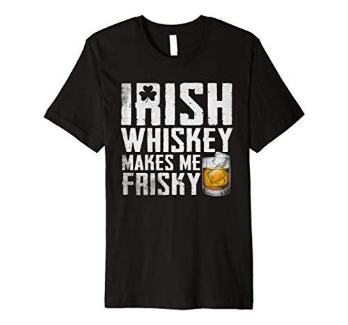 Irish Whiskey Makes Me Frisky St Patricks Day Shirts Gift