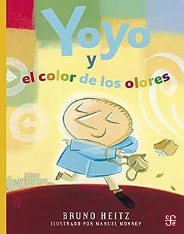 Yoyo y el color de los olores eBook: Bruno Heitz, Manuel Monroy ...