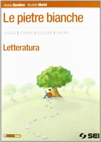 Pietre bianche. Letteratura. Per la Scuola media. Con e-book. Con espansione online