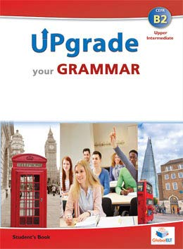 Upgrade your english. B2. Student's book. Per le Scuole superiori. Con espansione online