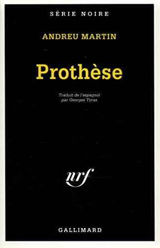 Prothese (Serie Noire 1) par Andreu Martin