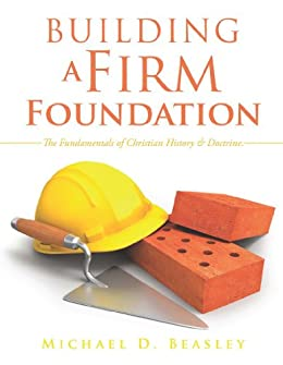 Building A Firm Foundation (English Edition) di [Beasley, Michael D.]