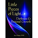 Little Pieces of Light...: Darkness and Personal Growth (Illumination Books) by Joyce Rupp (1984-01-01)