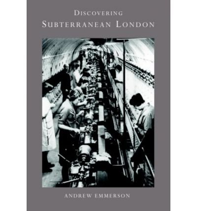 [(Discovering Subterranean London)] [Author: Andrew Emmerson] published on (December, 2009)
