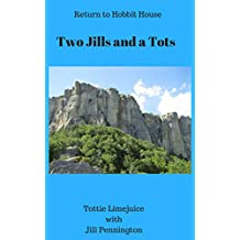 Two Jills and a Tots: return to Hobbit House (Hobbit House in Italy Book 2)