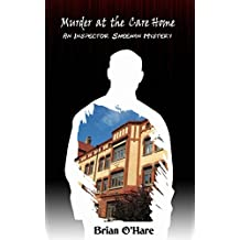 Murder at the Care Home (An Inspector Sheehan Mystery Book 3)