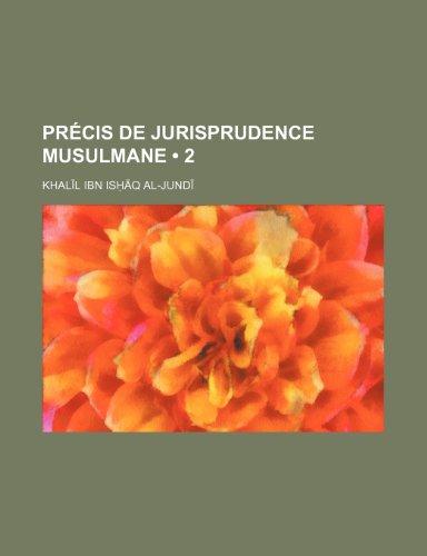 Précis de jurisprudence musulmane; ou, Principes de législation musulmane civile et religieuse selon le rite mâlékite (2)