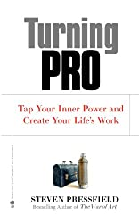 Turning Pro: Tap Your Inner Power and Create Your Life's Work