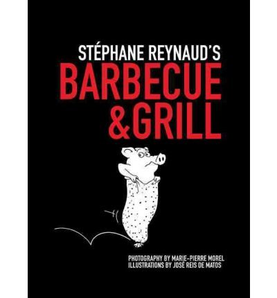 Stephane Reynaud's Barbecue & Grill (Paperback) - Common