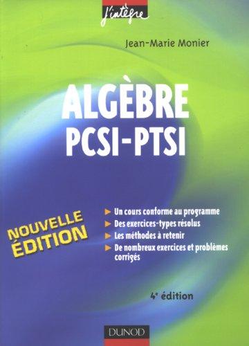 Algbre PCSI-PTSI : Cours, mthodes et exercices corrigs
