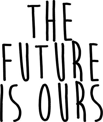 Pulse Vinyl Vinyl Wand Kunst Aufkleber-Die Zukunft ist Ours-58,4x 50,8cm Dekoration Vinyl Aufkleber-Motivational Art Wand Aufkleber-Inspirierende Zitate positiven Durchsetzung