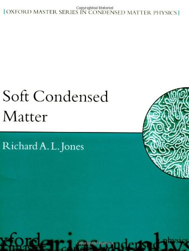 Soft Condensed Matter (Oxford Master Series in Physics)