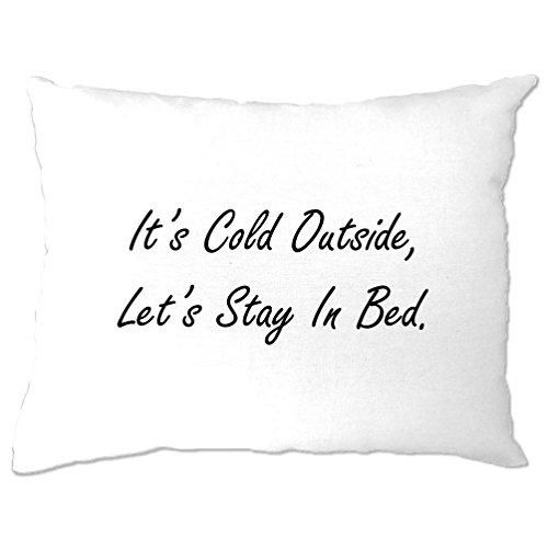 Weihnachten Kissenbezuge Es ist Cold Outside Lassen Sie uns Bleiben Sie im Bett - Liege Deckt